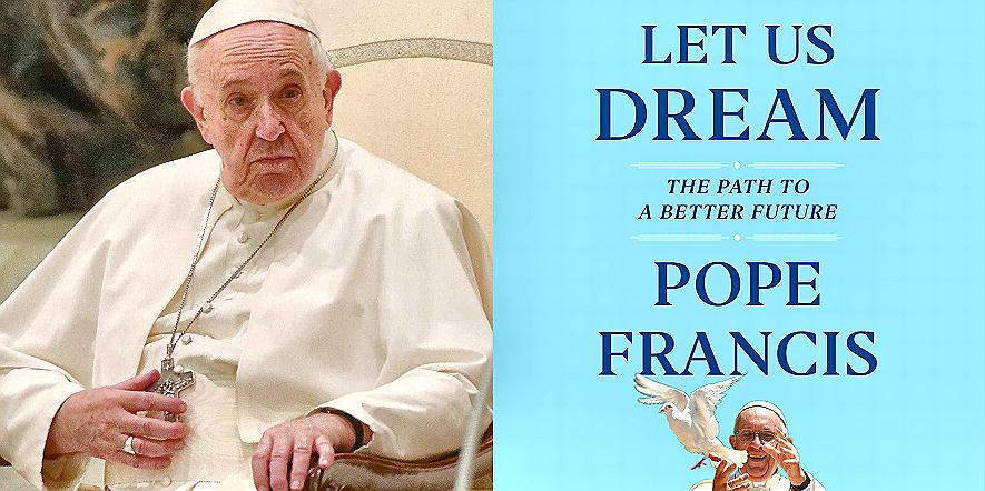 Pope Francis: Let us Dream of a New WorldOrder
