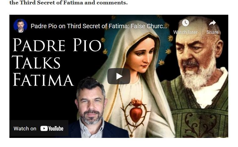 Padre Pio on Third Secret of Fatima: False Church and Great Apostasy(video)