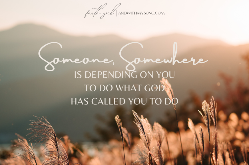 is-depending-on-you-to-do-what-god-has-called-you-to-do.