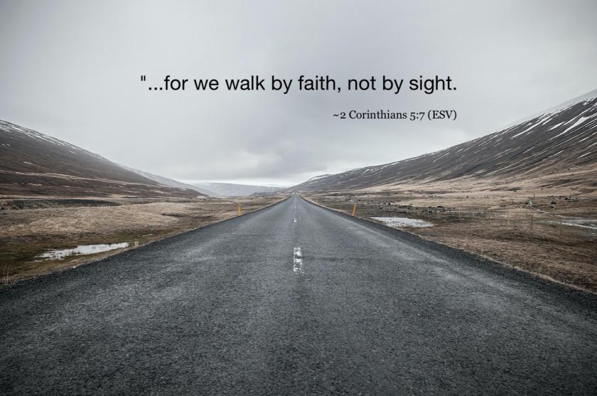 walk-by-faith-not-sight-2-corth-5-7