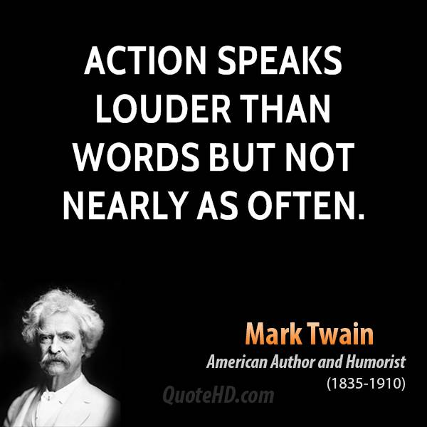 mark-twain-author-action-speaks-louder-than-words-but-not-nearly-as