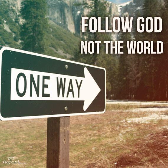 60870-Follow-God-Not-The-World