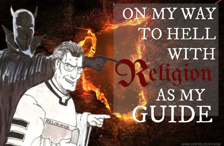 VIDEO On My Way To Hell With Religion As MyGuide
